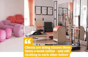 Quote: 'Clients are doing classes three times a week online - and still chatting to each other before'
