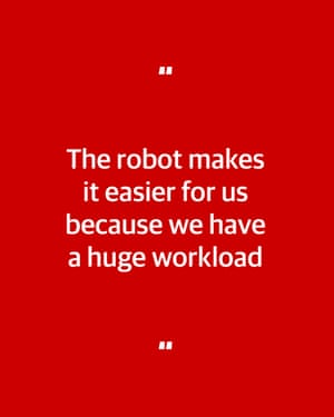 Quote: 'The robot makes it easier for us because we have a huge workload.'
