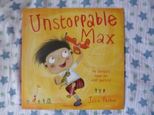 Unstoppable Max by Julia PattonReviewed by Katherine and Magnus (4)Max is unstoppable! But it's bedtime so he really needs to slow down and get ready. Magnus enjoyed going through all the things Max had to do before bed, even though he doesn't want to stop playing. Max has a series of problems to sort out, and for every one there are three suggestions for solutions that readers can consider, something sensible, naughty or crazy. Magnus opted for the sensible solution each time but did find the others very funny. The illustrations are lovely and give a great sense of a chaotic bedtime.