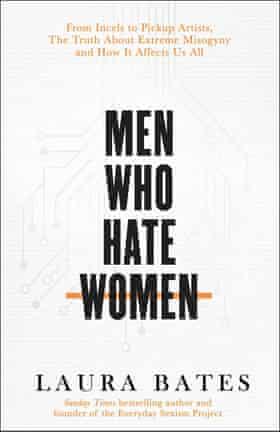 Men Who Hate Women laura bates cover