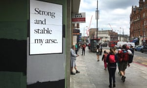 Jeremy Deller's 'Strong and stable my arse' poster campaign for the 2017 general election.