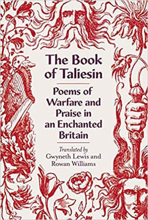 The Book of Taliesin translated by Gwyneth Lewis and Rowan Williams