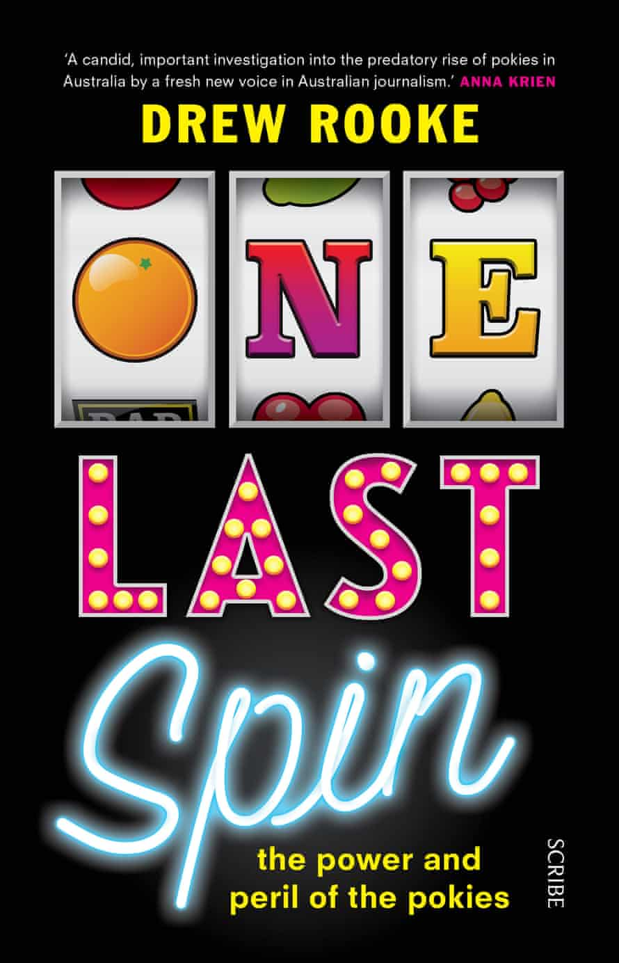 One Last Spin: the Power and Peril of the Pokies, a book about pokies in Australia by Drew Rooke, is out in May through Scribe.