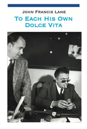 John Francis Lane's autobiography, To Each His Own Dolce Vita, came out in 2013. The picture shows Lane, left, on the set of La Dolce Vita with the director Federico Fellini