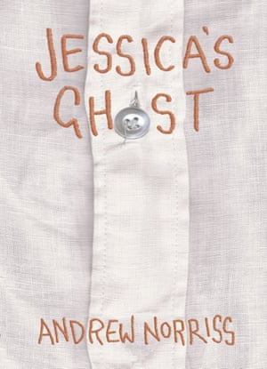 Jessica's Ghost by Andrew Norriss (David Fickling Books)