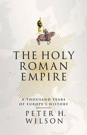 The Holy Roman Empire Peter H Wilson