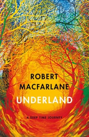 Robert Macfarlane's Underland (Hamish Hamilton).