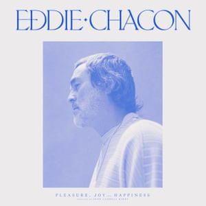 The cover to Eddie Chacon's album Pleasure, Joy and Happiness.