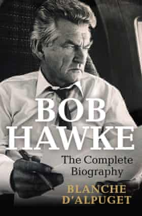 Cover image of Bob Hawke: The Complete Biography by Blanche d'Apulget
