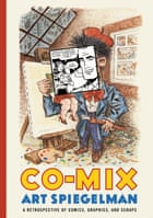 Co-Mix, by Art Spiegelman