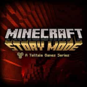 Minecraft Story Mode.
