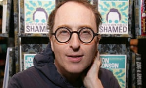 Jon Ronson: 'The corporations don't want blandness or complexity, they want spikes of outrage.'