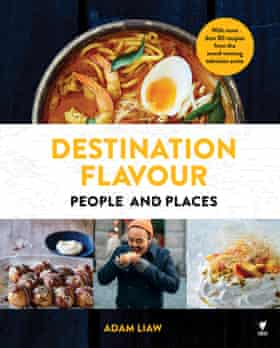 Destination Flavour by Adam Liaw (Hardie Grant Books, $50)