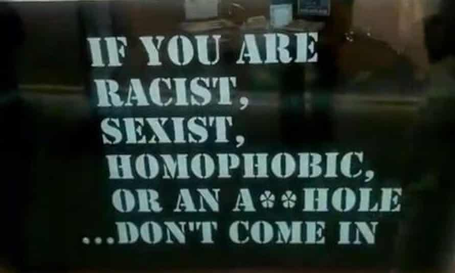 Sign saying 'If you are racist, sexist, homophobic or an a**hole … don't come in'
