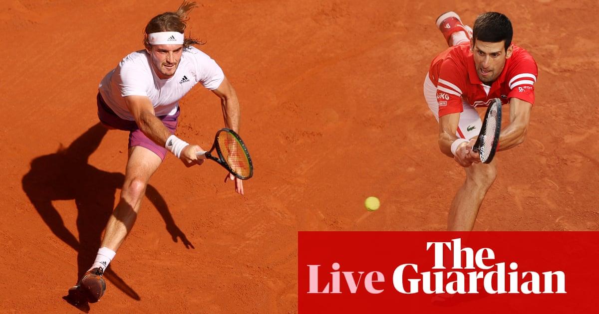 Novak Djokovic v Stefanos Tsitsipas: French Open final – live!