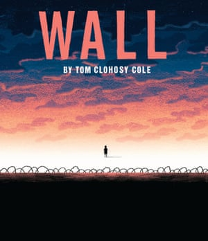 Wall illustrated and written by Tom Clohosy Cole (Templar)