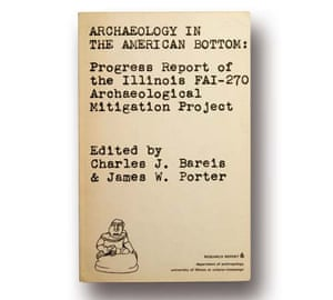 Archaeology of the American Bottom. Edited by Charles J. Bareis & James W. Porter