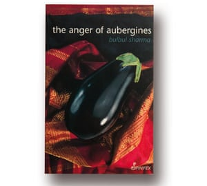 The Anger of Aubergines by Bulbul Sharma