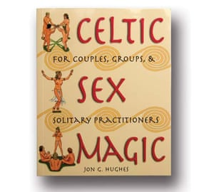 Celtic Sex Magic by Jon G. Hughes