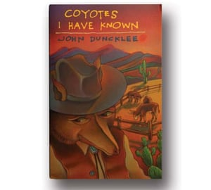 Coyotes I Have Known by John Duncklee