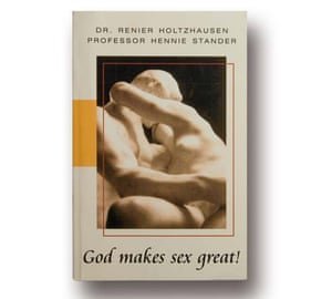God Makes Great Sex! by Dr. Reneir Holtzhausen & Professor Hennie Stander