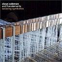 Steve Coleman, Weaving Symbolics