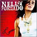 Loose by Nelly Furtado
