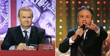 Have I Got News For You, and Jon Stewart's Daily Show