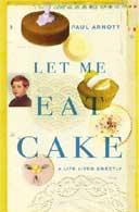 Let Me Eat Cake by Paul Arnott