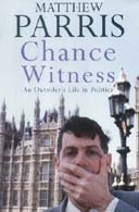 Chance Witness by Matthew Parris