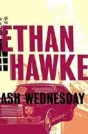 Ethan Hawke: Ash Wednesday