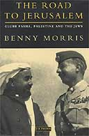 The Road to Jerusalem: Glubb Pasha, Palestine and the Jews by Benny Morris