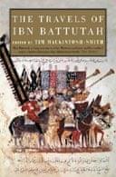 The Travels of Ibn Battutah edited by Tim Mackintosh-Smith