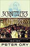 Schnitzler's Century by Peter Gay