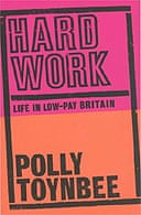 Hard Work by Polly Toynbee