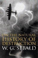 On The Natural History Of Destruction by WG Sebald