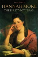 Hannah More: The First Victorian by Anne Stott