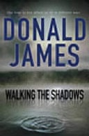 Walking the Shadows by Donald James