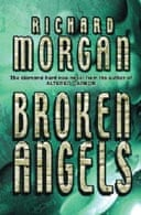 Broken Angels by Richard Morgan