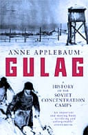 Gulag: A History of the Soviet Camps by Anne Applebaum