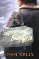 Sophisticated Boom Boom by John Kelly
