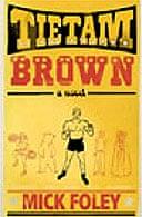 Tietam Brown by Mick Foley