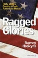 Ragged Glories by Barney Hoskyns