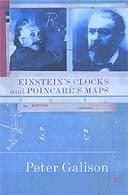 Einstein's Clocks, Poincaré's Maps by Peter Galison