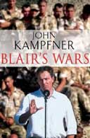 Blair's Wars by John Kampfner