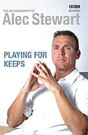 Playing for Keeps by Alec Stewart
