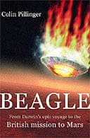 Beagle: From Darwin's Epic Voyage to the British Expedition to Mars by Colin Pillinger