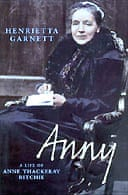 Anny: A Life of Anne Thackeray Ritchie by Henrietta Garnett