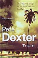 Train by Pete Dexter