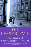 The Lesser Evil: The Diaries of Victor Klemperer 1945-59 abridged and translated by Martin Chalmers